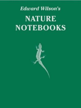 Edward Wilson's Nature Notebooks - Special Edition